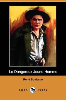 Le Dangereux Jeune Homme (Dodo Press) (Paperback)