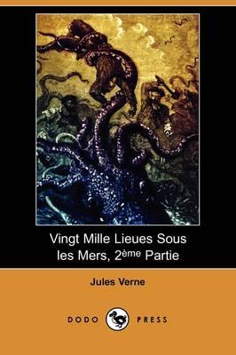 Vingt Mille Lieues Sous Les Mers, 2eme Partie (Dodo Press) (Paperback)
