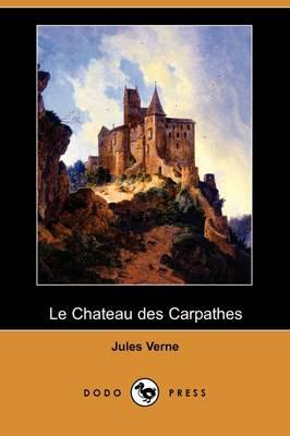 Le Chateau Des Carpathes (Dodo Press) (Paperback)