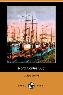 Nord Contre Sud (Dodo Press) (Paperback)