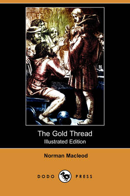 The Gold Thread (Illustrated Edition) (Dodo Press) (Paperback)