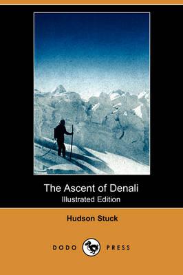 The Ascent of Denali (Illustrated Edition) (Dodo Press) (Paperback)