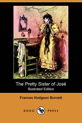 The Pretty Sister of Jose (Illustrated Edition) (Dodo Press) (Paperback)