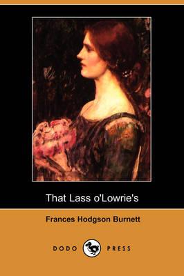 That Lass O'Lowrie's (Dodo Press) (Paperback)
