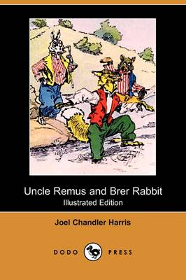 Uncle Remus and Brer Rabbit (Illustrated Edition) (Dodo Press) (Paperback)