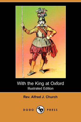 With the King at Oxford (Illustrated Edition) (Dodo Press) (Paperback)