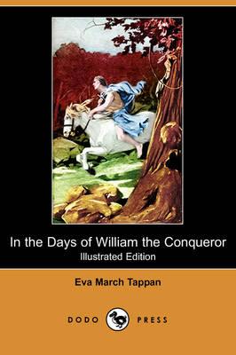 In the Days of William the Conqueror (Illustrated Edition) (Dodo Press) (Paperback)
