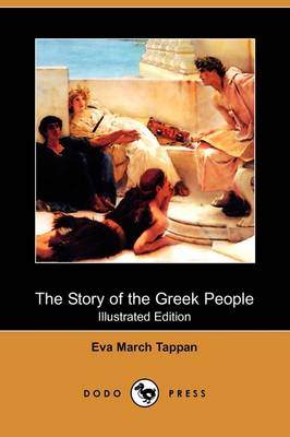 The Story of the Greek People (Illustrated Edition) (Dodo Press) (Paperback)