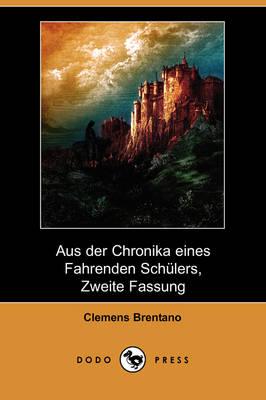 Aus Der Chronika Eines Fahrenden Schlers, Zweite Fassung (Dodo Press) (Paperback)