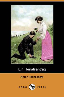 Ein Heiratsantrag (Dodo Press) (Paperback)