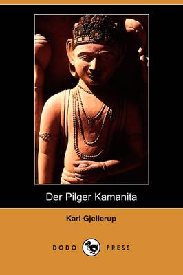 Der Pilger Kamanita (Dodo Press) (Paperback)