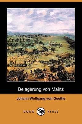 Belagerung Von Mainz (Dodo Press) (Paperback)