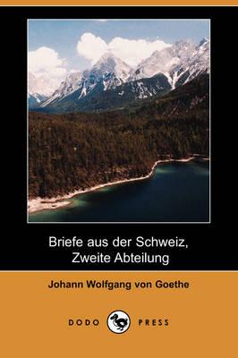 Briefe Aus Der Schweiz, Zweite Abteilung (Dodo Press) (Paperback)