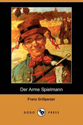 Der Arme Spielmann (Dodo Press) (Paperback)
