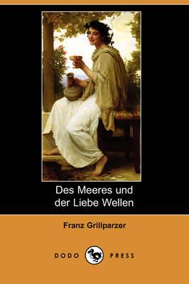 Des Meeres Und Der Liebe Wellen (Dodo Press) (Paperback)