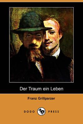 Der Traum Ein Leben (Dodo Press) (Paperback)
