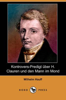 Kontrovers-Predigt Uber H. Clauren Und Den Mann Im Mond (Dodo Press) (Paperback)