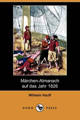 Marchen-Almanach Auf Das Jahr 1826 (Dodo Press) (Paperback)