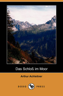 Das Schloss Im Moor (Dodo Press) (Paperback)