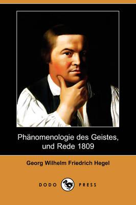 Phanomenologie Des Geistes, Und Rede 1809 (Dodo Press) (Paperback)