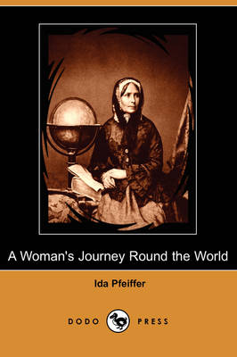 A Woman's Journey Round the World (Dodo Press) (Paperback)