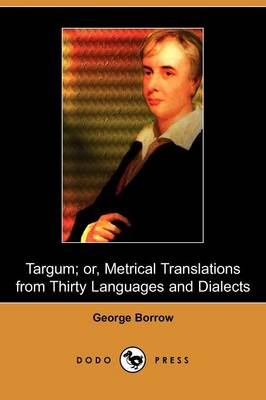 Targum; Or, Metrical Translations from Thirty Languages and Dialects (Dodo Press) (Paperback)