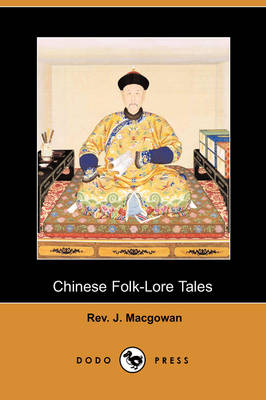 Chinese Folk-Lore Tales (Dodo Press) (Paperback)