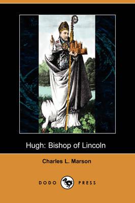 Hugh: Bishop of Lincoln (Dodo Press) (Paperback)