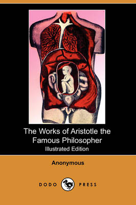 The Works of Aristotle the Famous Philosopher (Illustrated Edition) (Dodo Press) (Paperback)