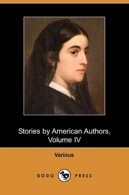 Stories by American Authors, Volume IV (Dodo Press) (Paperback)