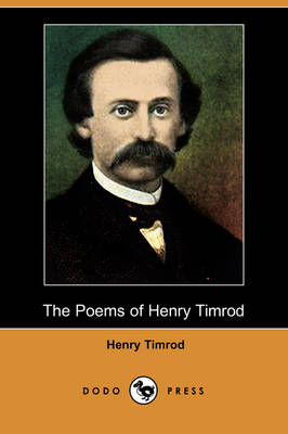 The Poems of Henry Timrod (Dodo Press) (Paperback)