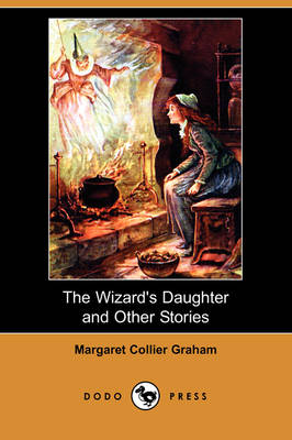 The Wizard's Daughter and Other Stories (Dodo Press) (Paperback)