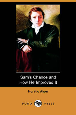 Sam's Chance and How He Improved It (Dodo Press) (Paperback)