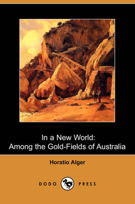 In a New World: Among the Gold-Fields of Australia (Dodo Press) (Paperback)
