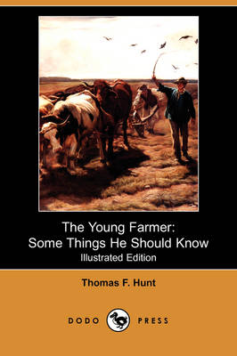 The Young Farmer: Some Things He Should Know (Illustrated Edition) (Dodo Press) (Paperback)