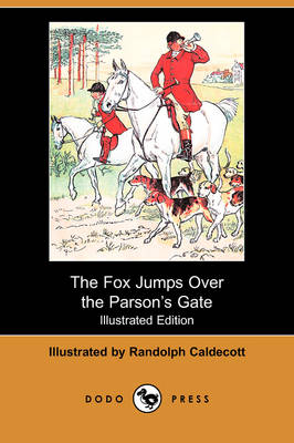 The Fox Jumps Over the Parsonas Gate (Illustrated Edition) (Dodo Press) (Paperback)