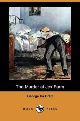 The Murder at Jex Farm (Dodo Press) (Paperback)