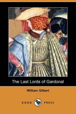 The Last Lords of Gardonal (Dodo Press) (Paperback)