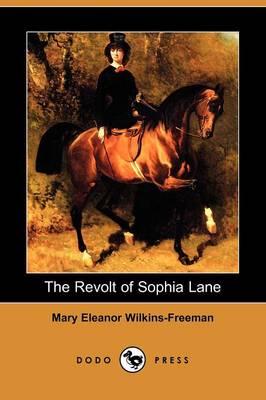 The Revolt of Sophia Lane (Dodo Press) (Paperback)