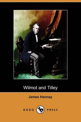 Wilmot and Tilley (Dodo Press) (Paperback)