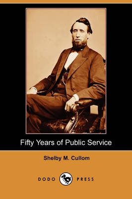 Fifty Years of Public Service (Dodo Press) (Paperback)