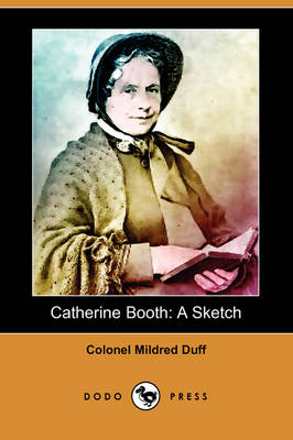 Catherine Booth: A Sketch (Dodo Press) (Paperback)