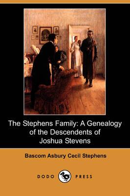 The Stephens Family: A Genealogy of the Descendants of Joshua Stevens (Dodo Press) (Paperback)