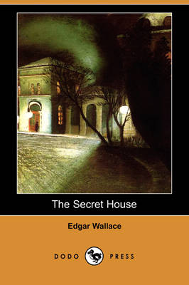 The Secret House (Dodo Press) (Paperback)