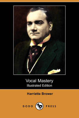 Vocal Mastery (Illustrated Edition) (Dodo Press) (Paperback)