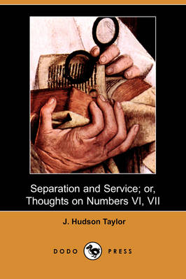 Separation and Service; Or, Thoughts on Numbers VI, VII (Dodo Press) (Paperback)
