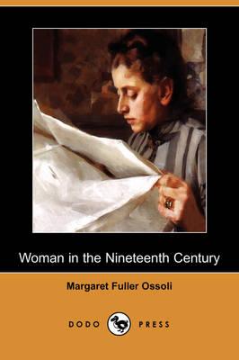 Woman in the Nineteenth Century (Dodo Press) (Paperback)