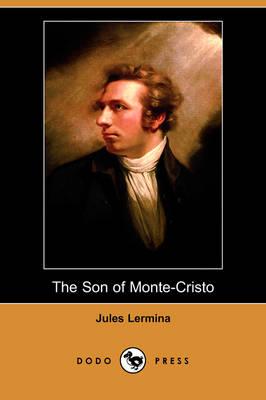 The Son of Monte-Cristo (Dodo Press) (Paperback)