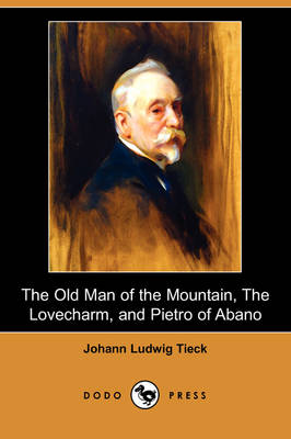 The Old Man of the Mountain, the Lovecharm, and Pietro of Abano (Dodo Press) (Paperback)