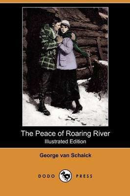 The Peace of Roaring River (Illustrated Edition) (Dodo Press) (Paperback)